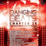 Banging Beats - Chapter 28 - Code Black Tribute Mixed By T-Bounce