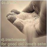 Trackmaster - For good old times sake (01.02.2008)