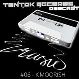 TonTek Records Podcast #06   K.MOORISH