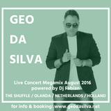 Geo Da Silva - Live Concert Megamix August 2016 powered by Dj Fabian ( The Shuffle  Netherlands)
