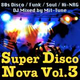 Super Disco Nova Vol.3 ~80s Disco / Funk / Soul / Hi-Nrg~