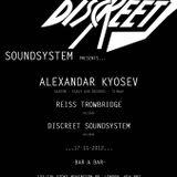 Discreet Soundsystem presents Alexandar Kyosev