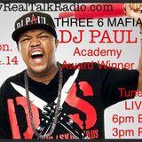 DJ Paul (Three 6 Mafia) live on #MyRealTalkRadio.com
