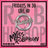 FRIDAYS IN 30 LIVE @ PLAYERS BAR, LEEDS - R&B & HIP-HOP #001 - @DJMYLESROBINSON