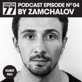 UNION 77 PODCAST EPISODE No. 04 BY ZAMCHALOV