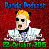 Panda Show - Octubre 22, 2015 - Podcast