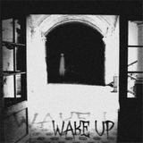 Wake Up   Dark Ambient Mixtape   7th November 2014