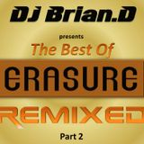 DJ Brian.D - The Best Of Erasure Remixed (Part 2)