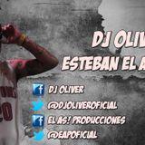 DJ Oliver - Esteban El As (Hits Mix)