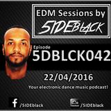 5DBLCK042 - EDM Sessions by 5IDEblack - 22/04/2016
