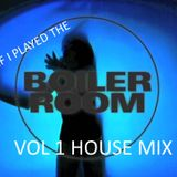 if i played the boiler room vol 1