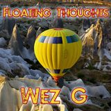 Wez G - Floating Thoughts