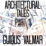 ARCHITECTURAL TALES PART I