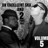 An Excellent Ska & 2 Tone Mix Volume 5