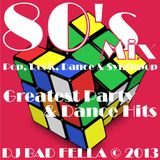 80s-Pop-Rock-SynthPop-NewWave-Party-Mix by DJ BAD FELLA 12.10.2013