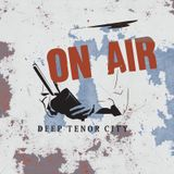 The Deep Tenor City Radio Show, Jan 2017