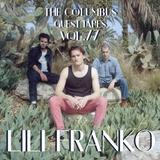 THE COLUMBUS GUEST TAPES VOL. 77 - LILI FRANKO