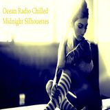 "Ocean Radio Chilled ""Midnight Silhouettes"" (11-24-14)"