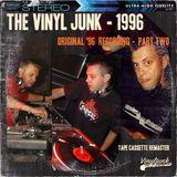 The Vinyl Junk - 1996 - Part two