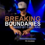 Carl Rag - Breaking Boundaries Episode 006