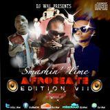 DJ Wal - Smashin' Time (Afrobeatz Edition VII)
