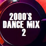 2000'S DANCE MIX 2
