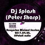 Dj Splash (Peter Sharp) - Hungarian Minimal Session @ Petőfi rádió 2017.04.22.