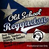 DJ EazyiZ Old School Reggaeton Mix