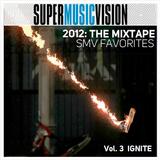 2012: The Mixtape - SMV Favorites V.3 - IGNITE