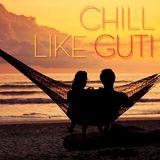 Chill Like Guti