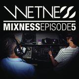 Wetness - Mixness - Episode 5