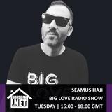 Seamus Haji - Big Love Radio Show 18 JUN 2019
