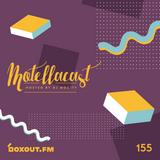 DJ MoCity - #motellacast E155 - now on boxout.fm [13-05-2020]
