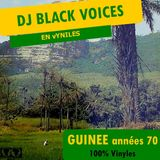 SESSION DJ spéciale GUINEE années 70 by Black Voices (Besançon - radio  hdr - groovalizacion radio)