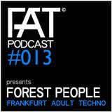 FAT Podcast - Episode #013 | with Frank Savio & Forest People (Driving Forces, Planet Rhythm)