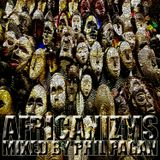 afRICANIZMS mixed by phil pagan