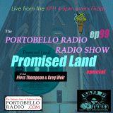 Portobello Radio Radio Show Ep 99, with Piers Thompson & Greg Weir: Promised Land Special.