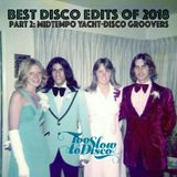 Best Edits of 2018 (Part 2: Midtempo Yacht-Disco Groovers) by DJ Supermarkt/Too Slow To Disco