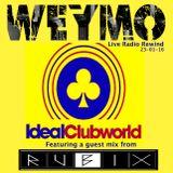 TheWeymo IdealClubWorldRadio 23-01-16