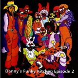"""Danny's Funky Kitchen """"Episode 2"""" (Funky)"""