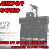 Jackpot Sound - Rock It Over Here - The Rub A Dub Files Part 3