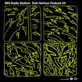 360Radiostation : Som Serious Podcast 20 (Guest : Planet Shiver)