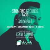 Stomping Grounds Episode 022 WSG/ Kenny Summit (Good For You Records) - 12/12/16