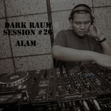 Dark Raum : session #026 ALAM ( Ohrwurm/Pure Substance)