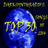 DARKSYNTHRADIO'S TOP 30 SONGS OF 2014