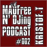 MAOFree N'DJing Podcast #002 by KRISTOF.T