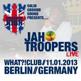 JAH TROOPERS IN BERLIN JAN 2013