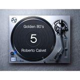 Golden 80s 5 Roberto Calvet