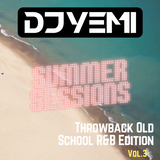 DJYEMI - #SummerSessions Throwback (Old School R&B ) Vol.3 @DJ_YEMI