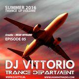 DJ Vittorio Summer 2016 Trance Up Volume (Episode 05) 10-06-16